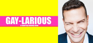 GAY-LARIOUS Gay Pride Stand Up Show and More Coming Up This Month in NYC