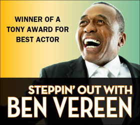 Ben Vereen is STEPPIN' OUT at Broadway Theatre of Pitman