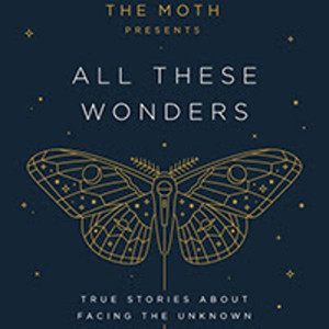 Rosanne Cash, John Elder Robison, Phyllis Marie Bowdwin Join All These Wonders: The Moth At Lincoln Center On Wednesday, 329
