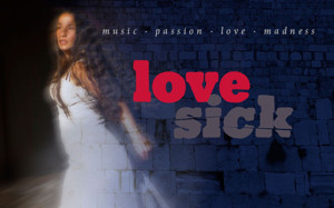 LOVE SICK to Make Its World Premiere this January