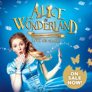 Lewis Carroll's Timeless Classic ALICE IN WONDERLAND: LIVE ON STAGE! This April At Patchogue Theatre for the Performing Arts