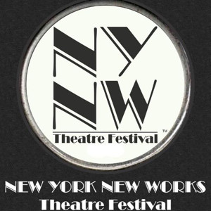 3rd Annual New York New Works Festival Presents Tomorrow's Broadway Sensations