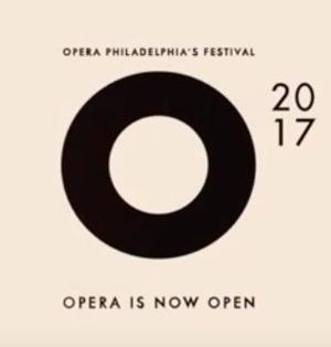 Opera Philadelphia to Present Annual 12-Day Urban Opera Festival in September 2017