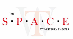 The Space at Westbury Theater Announces Exciting Spring/Summer Season Lineup