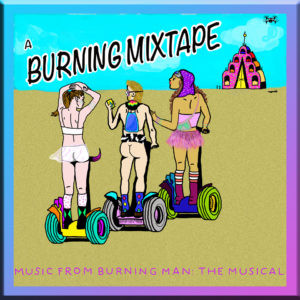 A BURNING MIXTAPE Features Songs From BURNING MAN: THE MUSICAL