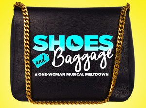 Fashion Musical SHOES AND BAGGAGE Begins Previews Tonight Off-Broadway