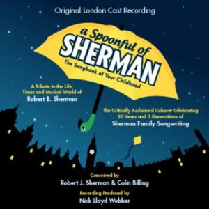 A SPOONFUL OF SHERMAN Original London Cast Recording Out Next Week