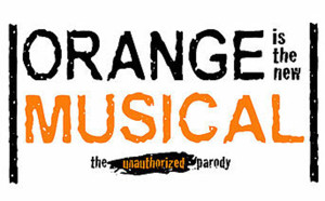 ORANGE IS THE NEW MUSICAL Comes to Bootless This Summer
