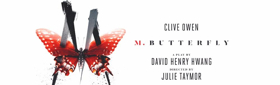 Breaking: Clive Owen-Led M. BUTTERFLY Will Open at the Cort Theatre This October!
