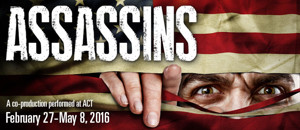 5th Avenue Theatre & ACT's ASSASSINS Begins Today
