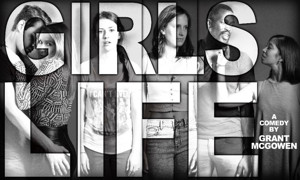 Pinch 'n' Ouch Theatre Presents World Premiere of GIRLS LIFE Opens This September