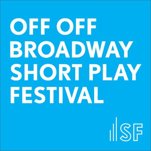 2016 Off Off Broadway Short Play Festival Announces Six Winning Plays
