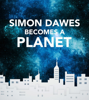 Modern Fable SIMON DAWES BECOMES A PLANET Makes World Premiere at Access Theater Tonight