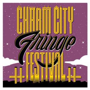 Charm City Fringe Fest Sets Lineup