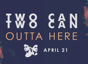 Rising Australian Duo Two Can Release 'Outta Here'