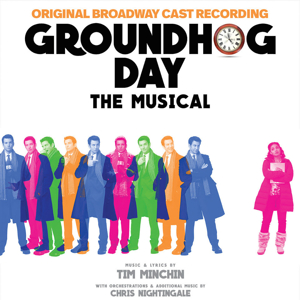 Listen to It on Repeat! GROUNDHOG DAY Original Broadway Cast Recording Drops on Digital Today