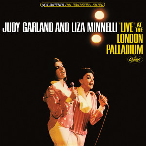 'Judy Garland & Liza Minnelli Live at the London Palladium' Celebrated with Remastered Vinyl