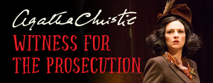 Bristol Riverside Theatre Concludes 30th Anniversary Season with WITNESS FOR THE PROSECUTION
