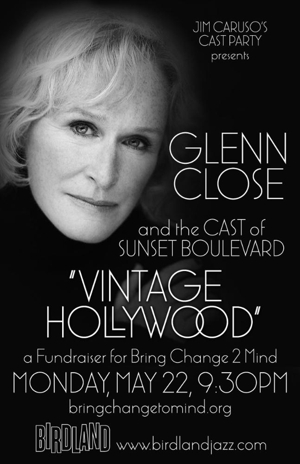 Glenn Close and the Cast of SUNSET BOULEVARD to Bring VINTAGE HOLLYWOOD to Birdland