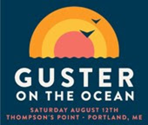 GUSTER ON THE OCEAN to Hit Portland, ME This August