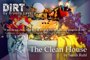 DIRT and THE CLEAN HOUSE Performed in Repertory at The Contemporary Theater Company