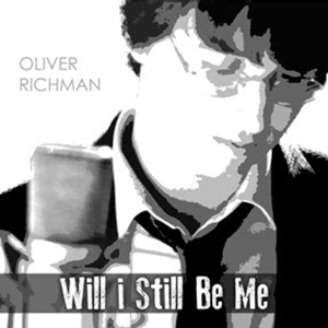 Oliver Richman Records Newly Discovered Gem 'Will I Still Be Me'