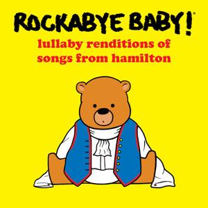 Babies Will Be Satisfied! HAMILTON Will Get Rockabye Baby Lullaby Album