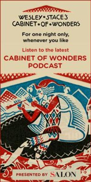 Airing Wesley Stace's CABINET OF WONDERS Podcast