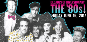 Diversionary Theatre to Channel the '80s with DECADES OF DIVERSIONARY Event