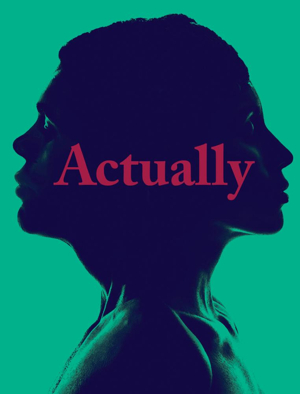 BWW Review: ACTUALLY Asks the Audience to Consider if Consent Was Given