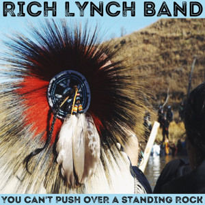 VIDEO: Rich Lynch Releases New Track to Benefit Encampment at Standing Rock