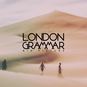 Image result for london grammar big picture