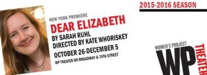 Sarah Ruhl's DEAR ELIZABETH to Launch Women's Project Theater's 2015-16 Season at New Home