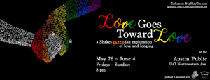 LOVE GOES TOWARD LOVE: A Shakesqueerian Exploration of Love and Longing