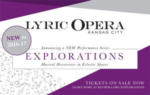Lyric Opera of Kansas City Launches Explorations, New Performance Series