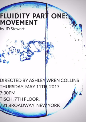 FLUIDITY PART ONE: MOVEMENT to Present in Staged Reading at NYU Tisch