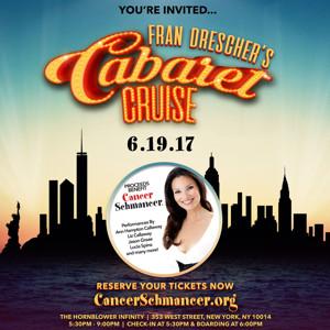 Set Sail with FRAN DRESCHER'S CABARET CRUISE to Benefit Cancer Schmancer