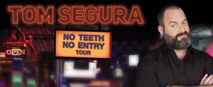 Tom Segura Brings NO TEETH NO ENTRY TOUR to Modell Lyric Theatre