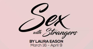 Phoenix Theatre Stages SEX WITH STRANGERS This Spring