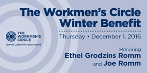 The Workmen's Circle to Honor Activists Ethel Grodzins Romm & Joe Romm at 2016 Winter Benefit