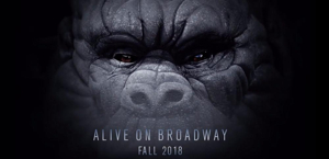 Breaking: KING KONG Will Officially Swing to Broadway in 2018 with New Creative Team