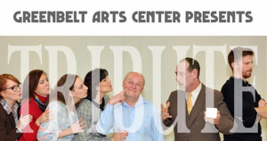 TRIBUTE Coming to The Greenbelt Arts Center This Month
