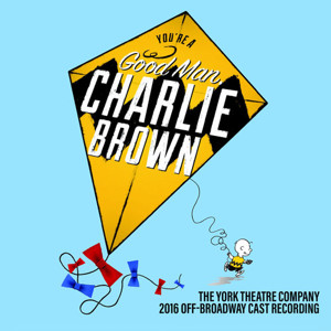 'Happiness Is...' York's YOU'RE A GOOD MAN, CHARLIE BROWN Cast Recording, Out Today