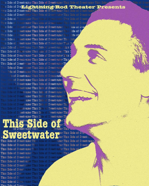 Lightning Rod Theatre Presents World Premiere of THIS SIDE OF SWEETWATER
