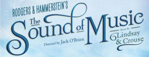 THE SOUND OF MUSIC National Tour Coming to Segerstrom Center in July