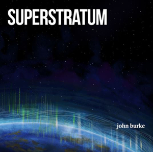 Pianist and Composer, John Burke, Set to Release New Album, SUPERSTRATUM