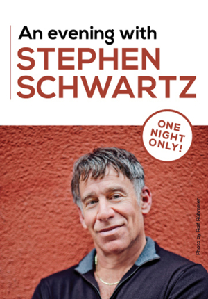 AN EVENING WITH STEPHEN SCHWARTZ Coming to Toronto This May