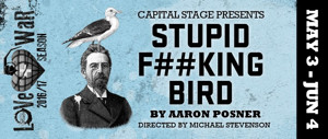 Capital Stage presents Sacramento Premiere of STUPID F##KING BIRD by Aaron Posner