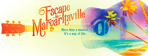 Broadway-Bound ESCAPE TO MARGARITAVILLE Extends Again at La Jolla Playhouse