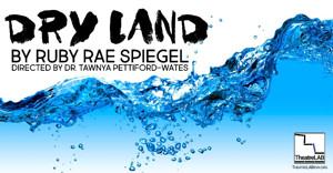 TheatreLAB presents DRY LAND by Ruby Rae Spiegel